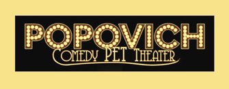Popovich World Famous Comedy Pet Theater